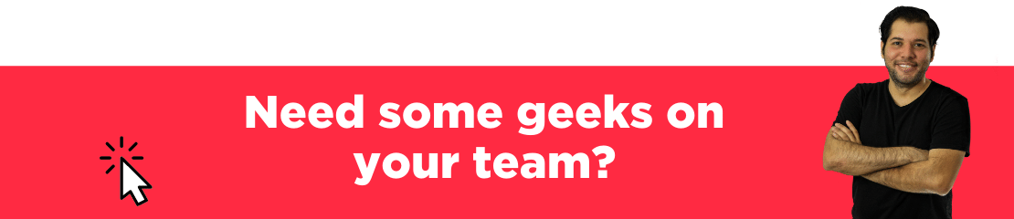need some geeks?