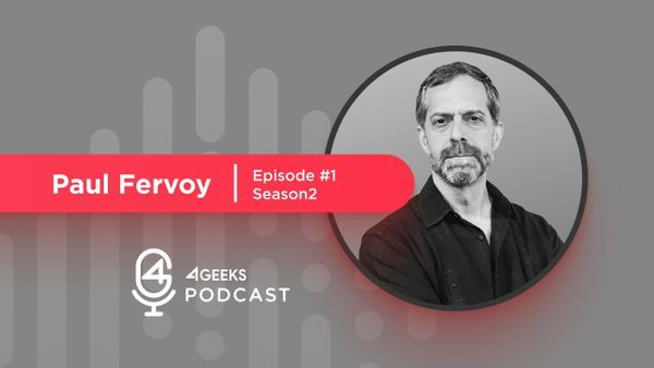 The 4Geeks Podcast (2x01): Protecting Customers Data w/ Paul Fervoy
