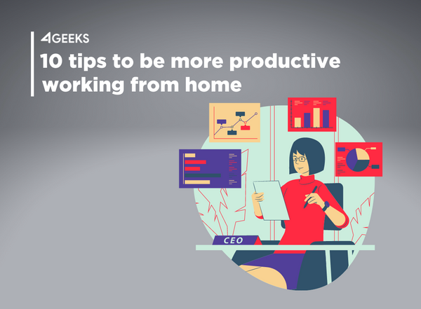 10 Tips To Be More Productive Working At Home